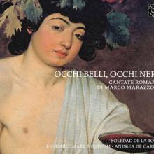 Marazzoli: Occhi Belli - Occhi Neri