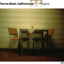JAFFRENOU PIERRE - ALAIN: Propos