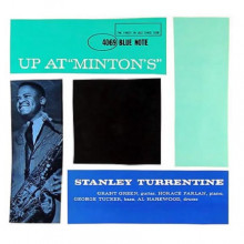 STANLEY TURRENTINE: Up at Minton Vol.1