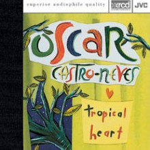 Oscar Castro - Neves: Tropical Heart