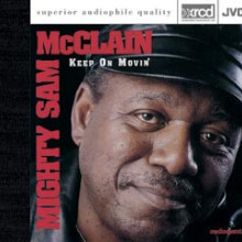 Mighty Sam Mcclain: Keep On Movin'