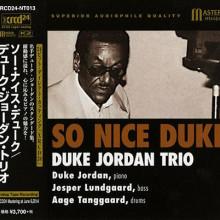 DUKE JORDAN: So Nice