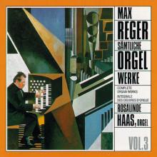 REGER: Integrale Opere per organo Vol.3