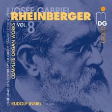 RHEINBERGER: Opere per organo Vol.8