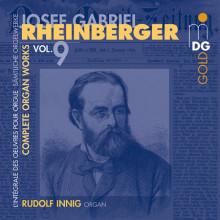 RHEINBERGER: Opere per organo Vol.9