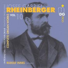 RHEINBERGER: Opere per organo Vol.10