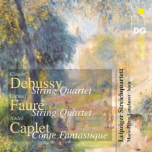 Debussy - Caplet - Fauré: String Quarte