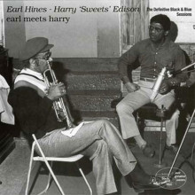 "EARL HINES & HARRY ""SWEET"" EDISON: Earl meets Harry"