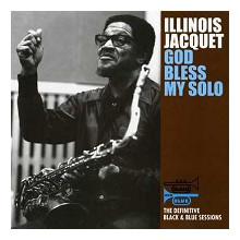 ILLINOIS JACQUET: God Bless My Solo