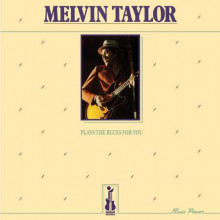 Melvin Taylor: Plays The Blues For You
