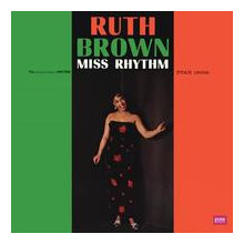 RUTH BROWN: Miss Rhythm