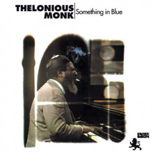 THELONIOUS MONK: Something in Blue