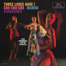 TITO RODRIGUEZ: Three Loves I have......