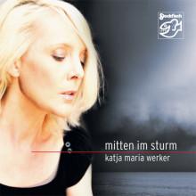 Katia Maria Werker: Mitten Im Sturm
