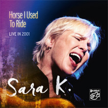 SARA K.: Horse I Used To Ride - Live in 2001