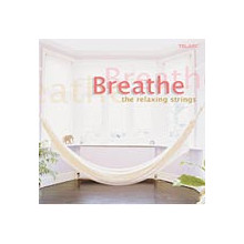 Breathe - the relaxing strings