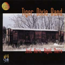 Tiger Dixie Band: Just Here - Right There