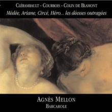CLERAMBAULT - COURBOIS - COLIN DE BLAMONT : Médée - Ariane - Héro.. les déesses outragées