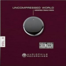 UNCOMPRESSED WORLD:Audioph.Female Voices