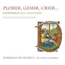 Ockeghem: Plorer - Gemir - Crier