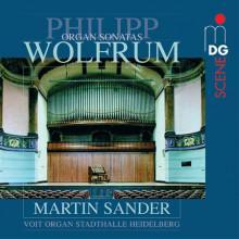 WOLFRUM - PHILIPP: Complete Organ Sonatas
