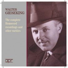 GIESEKING: Complete Homocord Recordings