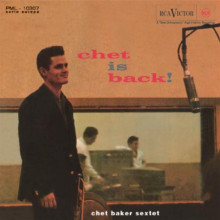 CHET BAKER:  Chet is Back