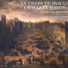 DE VICTORIA: La Fiesta de Pascua en Piazza Navona