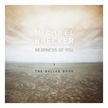MICHAEL BRECKER: Nearness of You