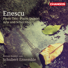 ENESCU: Piano Trio - Piano Quintet -