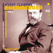 RHEINBERGER: Opere per organo Vol.6