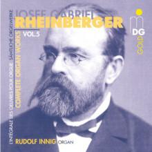 RHEINBERGER: Opere per organo Vol.5