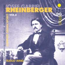 RHEINBERGER: Opere per organo Vol.4