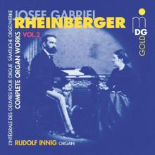 RHEINBERGER: Opere per organo Vol.2