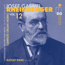 RHEINBERGER: Opere per organo Vol.12