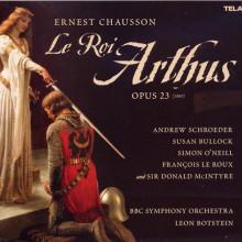 CHAUSSON: Le Roi Arthus (3cds)