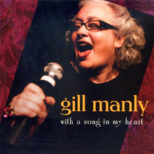 Gill Manly: With A Song In My Heart