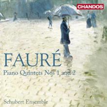 FAURE: Quintetti per piano - Opp.1 & 2