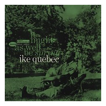 Ike Quebec: It Might As Well Be Spring