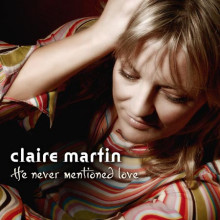 Claire Martin: He Never Mentioned Love