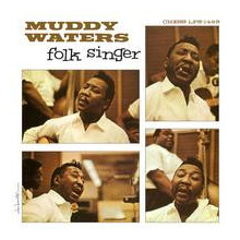MUDDY WATERS: Folk Singer