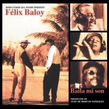 FELIX BALOY: Baila mi son