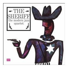 MODERN JAZZ QUARTET:  The Sheriff