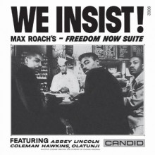 MAX ROACH'S We insist! Freedom Now Suite