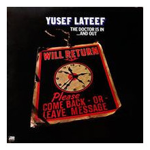 YUSEF LATEEF: The Doctor is in...and out
