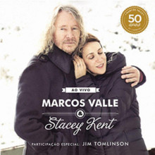 Stacey Kent & Marcos Valle: Ao Vivo