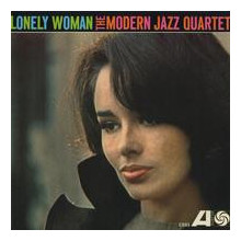 MODERN JAZZ QUARTET:  Lonely Woman.