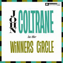 JOHN COLTRANE:  In The Winners Circle