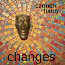 CARMEN LUNDY:  Changes