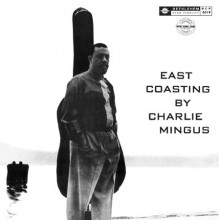 CHARLES MINGUS:  East Coating